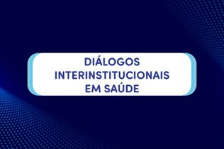 dialogos interinstitucionais saude