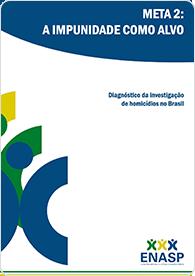 Enasp: diagnóstico da investigação de homicídios no Brasil (2012)