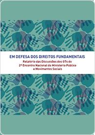 Relatório das Discussões dos GTs do 2º Encontro Nacional do Ministério Público e Movimentos Sociais