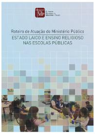 Roteiro de Atuação do Ministério Público: Estado Laico e ensino religioso nas escolas públicas