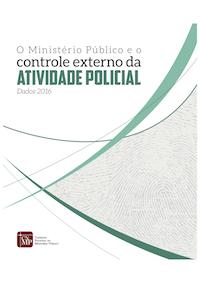O Ministério Público e o Controle Externo da Atividade Policial - Dados 2016