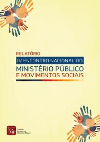 Relatório: IV Encontro Nacional do Ministério Público e Movimentos Sociais