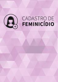 Cadastro de Feminicídio