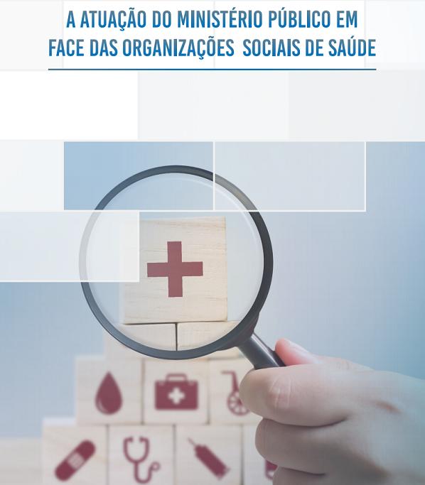 A Atuação do Ministério Público em Face das Organizações Sociais de Saúde