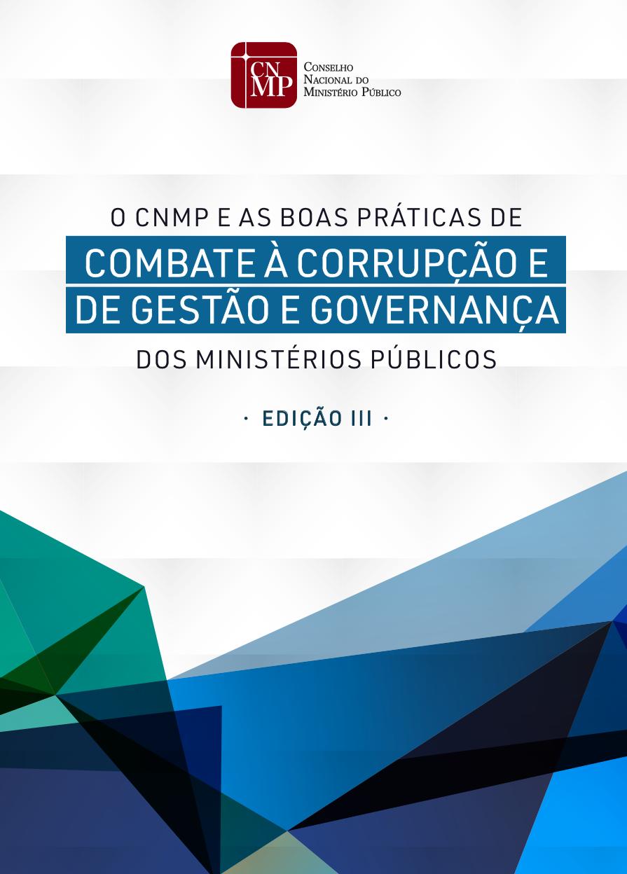 O CNMP e as boas práticas de combate à corrupção e de gestão e governança dos Ministérios Públicos - Edição III