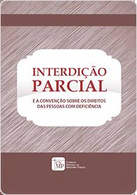 Interdição Parcial e a convenção sobre os direitos das pessoas com deficiência