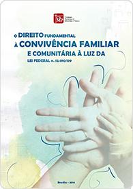 O Direito Fundamental à Convivência Familiar e Comunitária à luz da Lei Federal n. 12.010/09