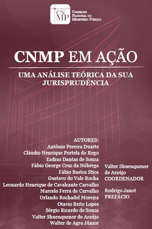 CNMP em Ação | Um Análise Teórica da sua Jurisprudência