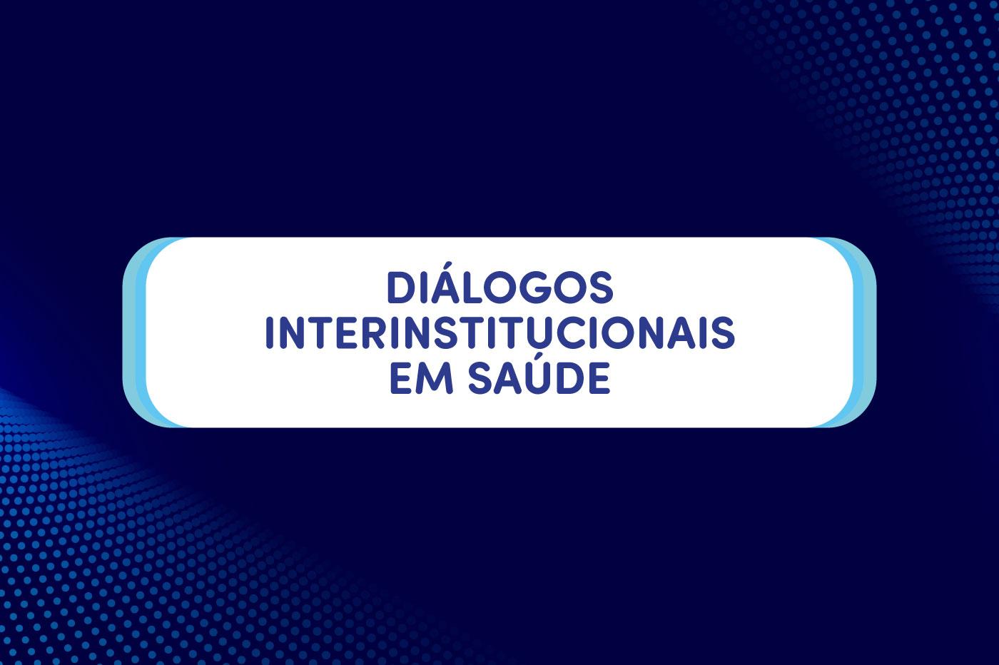 banner noticia dialogos interinstitucionais saude